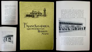 The Maine State Sanatorium Association for Pulmonary Diseases The Maine State Sanatorium Association for Pulmonary Diseases The Maine Sanatorium: Greenwood Mountain. Tucker Printing Company .Portland.1905