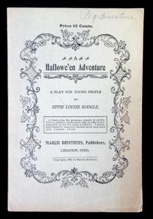 Effie Louise Koogle A Hallowe'en Adventure: A Play For Young People. March Brothers.Lebanon, OH.1906