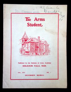 The Arms Student Vol XXII No. 1 - Published by the Students of Arms Academy, Shelburne Falls, MA, Dec 1908. Shelburne Falls Messenger.Shelburne Falls, MA.1908