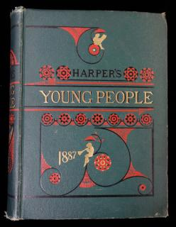 Harper's Young People. Harper & Brothers, Publishers.New York.1887