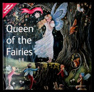 Jake Jackson Queen of the Fairies: Incredible Pop-up Panorama . Flame Tree Publishing .Great Britain .2007