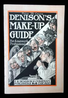 Eben H. Norris and Buckton Nendick Denison's Make Up Guide: For Amateur & Professional. T.S. Denison & Company.Chicago, IL.1923