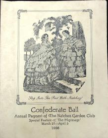Confederate Ball, Annual Pageant of the Natchez Garden Club Program - Step into the Past with Natchez. Natchez Garden Club .Natchez, Mississippi.1936