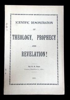 Henry B. Bear Scientific Demonstration of Theology, Prophecy and Revelation!. .Preston, OH.1900