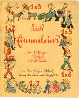Toni Wagner-Schilffarth. das Einmaleins (Multiplication Tables) in cheerful verses and images. Verlag der Kinderwelt.Leipzig, Germany.[1935]
