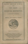 The New Jersey Medical Reporter: A Monthly Journal of Medical and Surgical,.  Whole No. 57.  January 1855.  Vol VIII. No. 1.