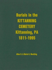 Burials in the Kittanning Cemetery, Kittanning, PA: 1811-1995 – Mechling (Hardbound)