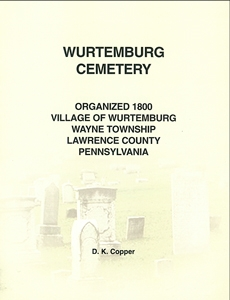 Wurtemburg Cemetery, Wayne Twp., Lawrence Co., PA – Copper