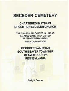 Seceder Cemetery, Chartered in 1798 as Brush Run Seceder Church, S. Beaver Twp., Beaver Co., PA – Copper