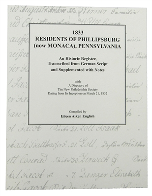 1833 Residents of Phillipsburg (now Monaca), PA: An Historic Register, Transcribed from German S...