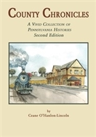 County Chronicles, A Vivid Collection of PA Histories: Vol. I, 2nd Edition – O'Hanlon-Lincoln