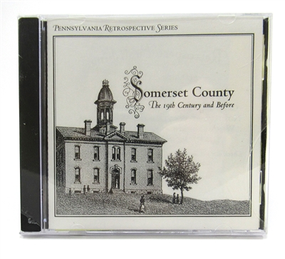 PA Retrospective CD Series: Somerset County - The 19th Century & Before