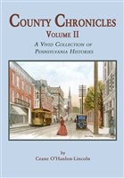County Chronicles: A Vivid Collection of Pennsylvania Histories, Vol.II – O'Hanlon-Lincoln