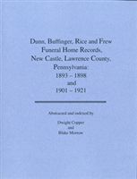 Dunn, Buffinger, Rice & Frew Funeral Home Records, New Castle, PA: 1893-1898, 1901-1921 – Copper/Morrow