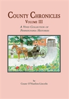 County Chronicles: A Vivid Collection of PA Histories, Vol. III – O'Hanlon-Lincoln