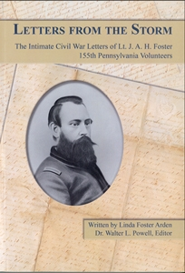 Letters from the Storm: The Intimate Civil War Letters of Lt. J.A.H. Foster, 155th Pa. Volunteers – Arden