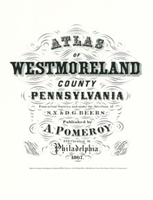 Atlas of Westmoreland County, Pennsylvania 1867 by A. Pomeroy with Index