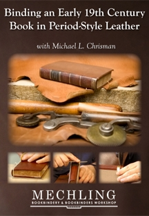 Binding an Early 19th Century Book in Period-Style Leather with Michael L. Chrisman