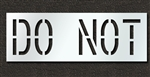 "Pavement Marking Stencils - Duro - 18 inch - DO NOT - 1/16"" - STL-116-71835"
