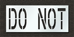 "Pavement Marking Stencils - Duro - 24 inch - DO NOT - 1/16"" - STL-116-72435"