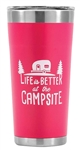 Camco 53061 Life Is Better At The Campsite Stainless Steel Tumbler - 20 Oz - Coral Pink