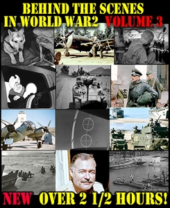 Behind the Scenes in World War 2 - Vol 3. News & Information films seen only by U.S. Army, Navy & Air Force personnel!
