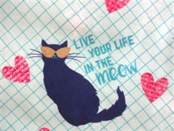 LIVE YOUR LIFE IN THE MEOW