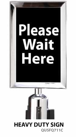 "Stanchion Sign 7x11 - ""Please Wait Here"""
