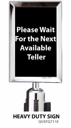 "Stanchion Sign 7x11 - ""Please Wait For the Next Available Teller"""