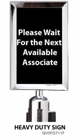 "Stanchion Sign 7x11 - ""Please Wait For the Next Available Associate"""