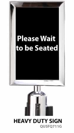 "Stanchion Sign 7x11 - ""Please Wait to be seated"""