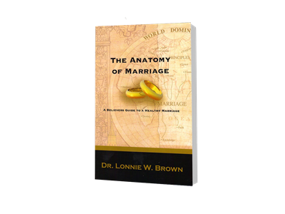 Anatomy of Marriage, The - Dr. Lonnie W. Brown (Paperback)