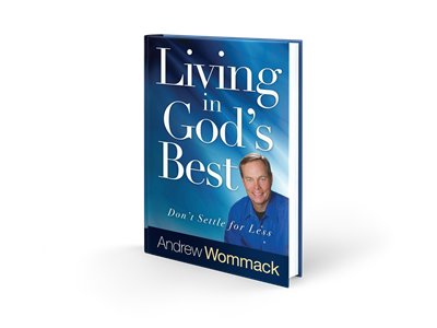 Living in God's Best: Don't Settle for Less - Andrew Wommack ( Hardcover)
