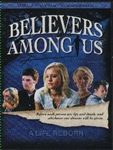 Believers Among Us - A Life Reborn (VHS)