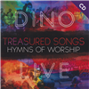 Dino, Treasured Songs Hymns of Worship Live CD