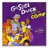 Gospel Duck Goes to Camp - Gospel Duck (CD)