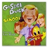 Gospel Duck Goes to School - Gospel Duck (CD)