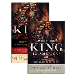 Who is the King in America? And Who are the Counselors to the King? - William J Federer (Combo)