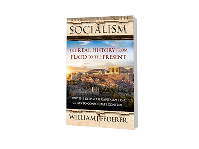 """Socialism: The Real History from Plato to the Present"". By William Federer"