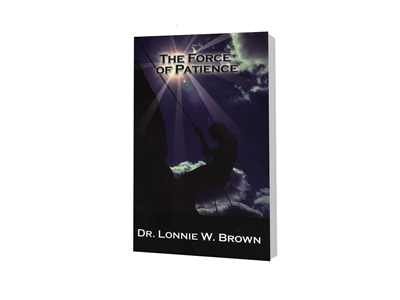 Force of Patience, The - Dr. Lonnie W. Brown (Paperback)