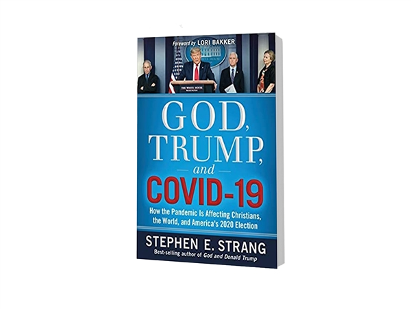 God, Trump, and COVID-19  - Stephen E. Strang