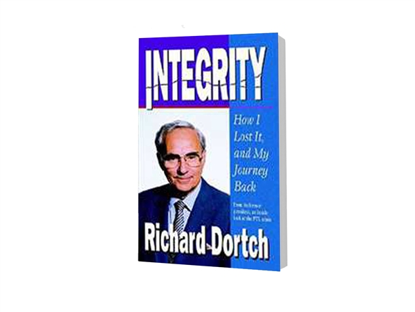 Integrity: How I Lost It, and My Journey Back - Richard Dortch (Paperback)