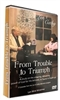Len and Cathy Mink - From Trouble to Triumph (DVD Series)