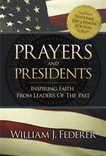 Prayers and Presidents: Inspiring Faith from Leaders of the Past  - William Federer (Paperback)