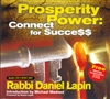 Prosperity Power: Connect for Succe$$ - Rabbi Daniel Lapin (CD)