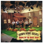 Riding On the Right Train - Down Home Gospel (CD)