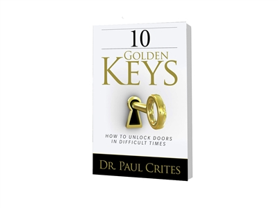 "10 Golden Keys: ""How to Unlock Doors in Difficult Times,"" by Dr. Paul Crites"