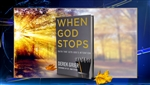When God Stops by Dr. Derek Grier