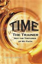 Time the Trainer - Apostle Lonnie W. Brown (Paperback)