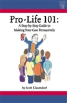 Pro-Life 101: A Step-by-Step Guide to Making Your Case Persuasively